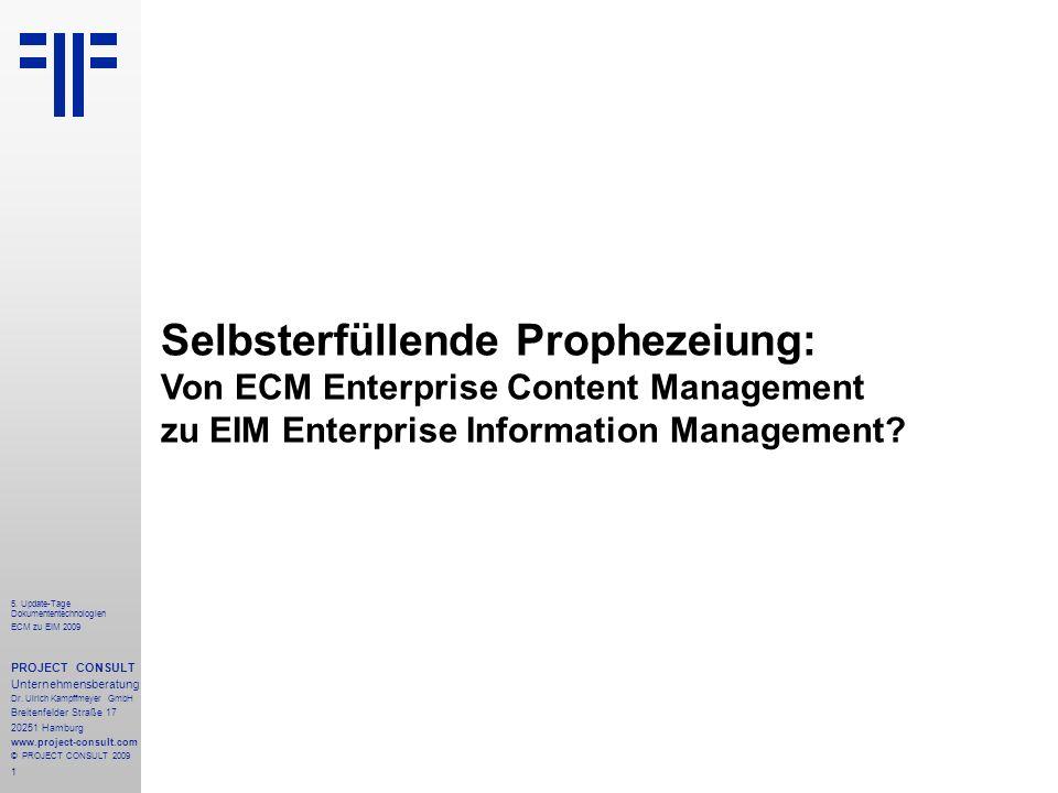 1 5. Update-Tage Dokumententechnologien ECM zu EIM 2009 PROJECT CONSULT Unternehmensberatung Dr.