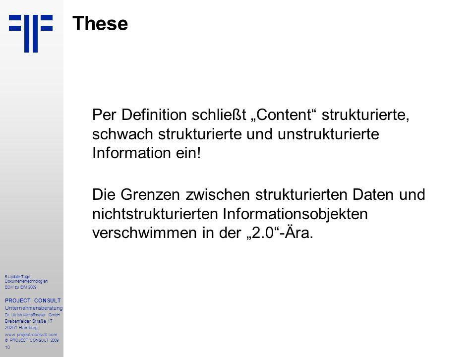 10 5.Update-Tage Dokumententechnologien ECM zu EIM 2009 PROJECT CONSULT Unternehmensberatung Dr.
