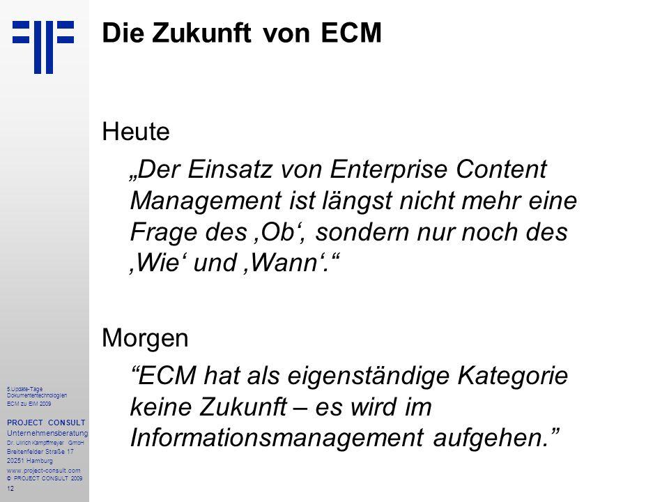 12 5.Update-Tage Dokumententechnologien ECM zu EIM 2009 PROJECT CONSULT Unternehmensberatung Dr.