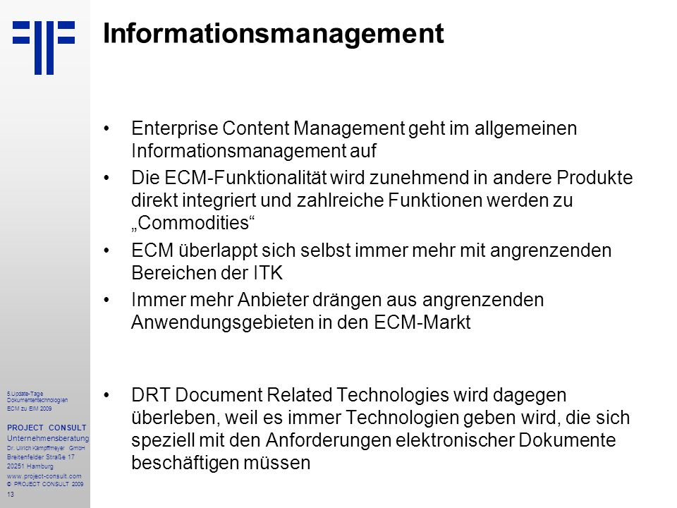 13 5.Update-Tage Dokumententechnologien ECM zu EIM 2009 PROJECT CONSULT Unternehmensberatung Dr.