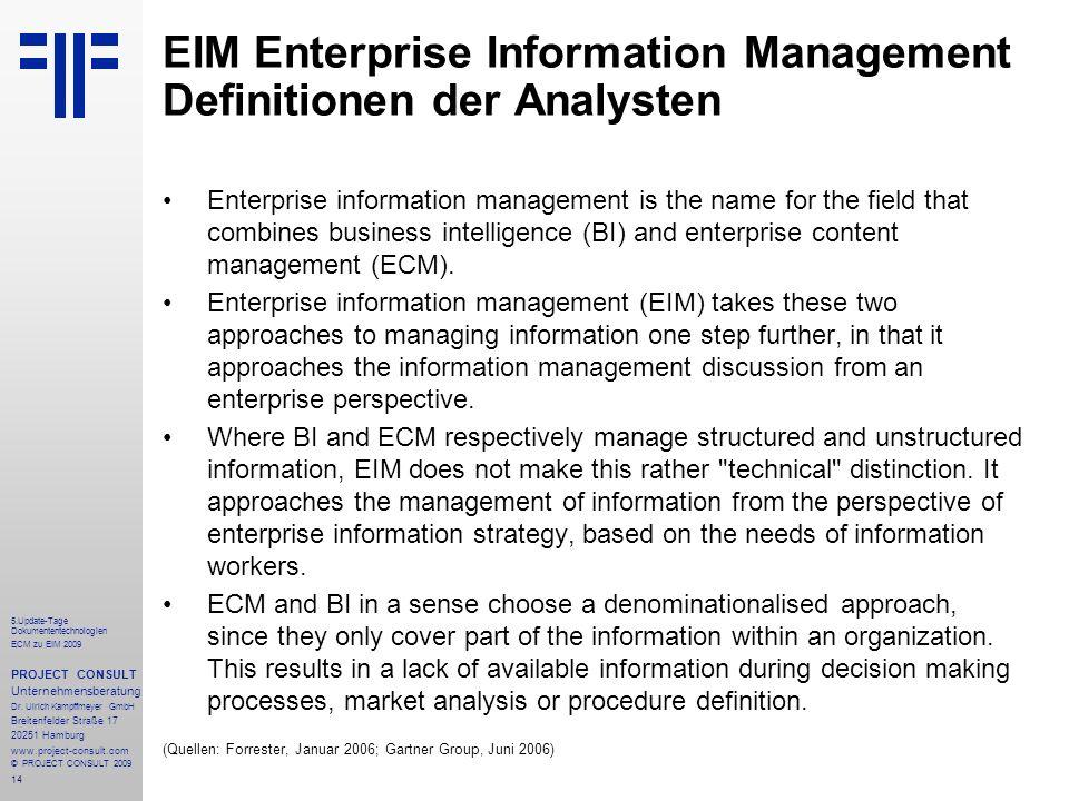 14 5.Update-Tage Dokumententechnologien ECM zu EIM 2009 PROJECT CONSULT Unternehmensberatung Dr.