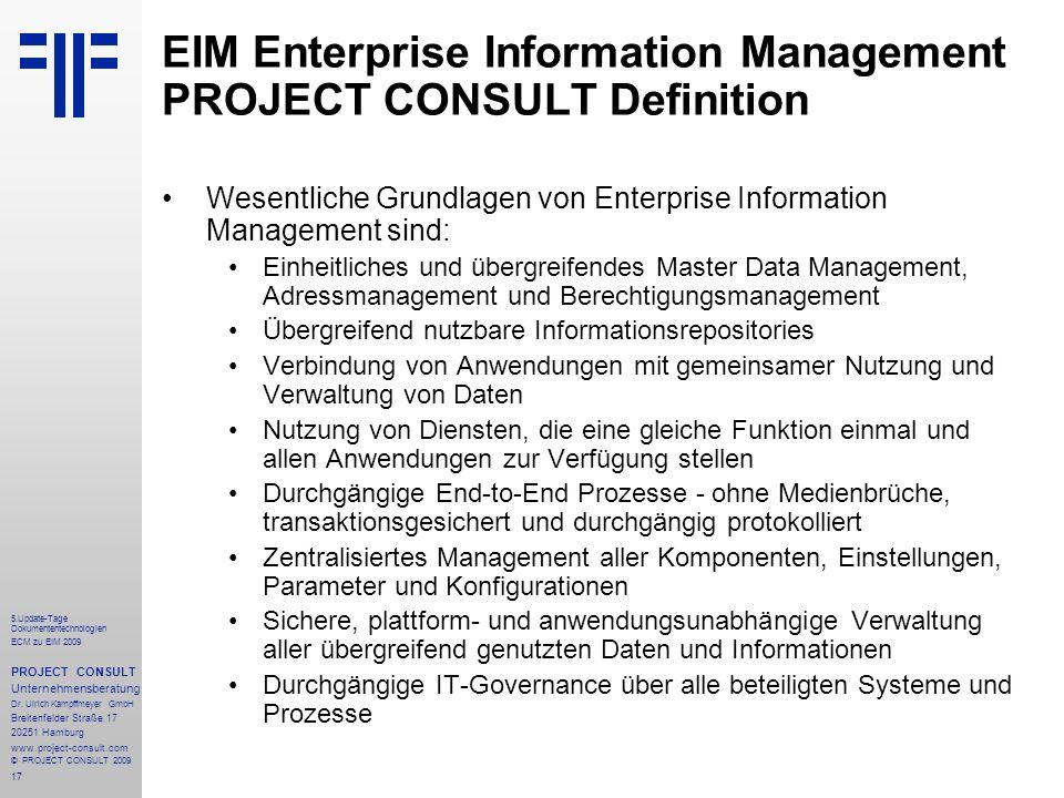 17 5.Update-Tage Dokumententechnologien ECM zu EIM 2009 PROJECT CONSULT Unternehmensberatung Dr.
