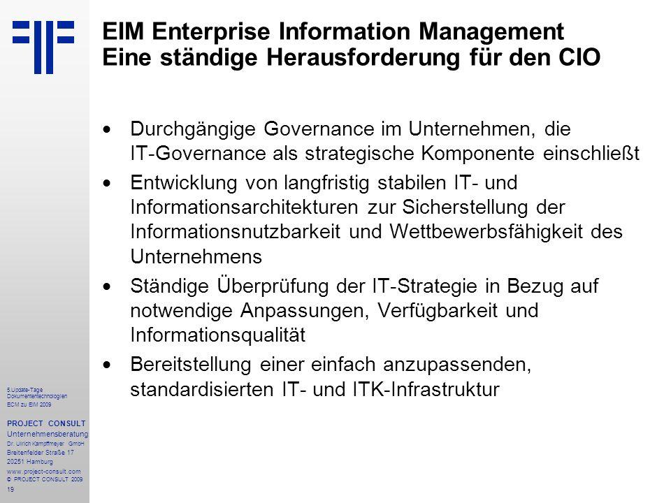 19 5.Update-Tage Dokumententechnologien ECM zu EIM 2009 PROJECT CONSULT Unternehmensberatung Dr.
