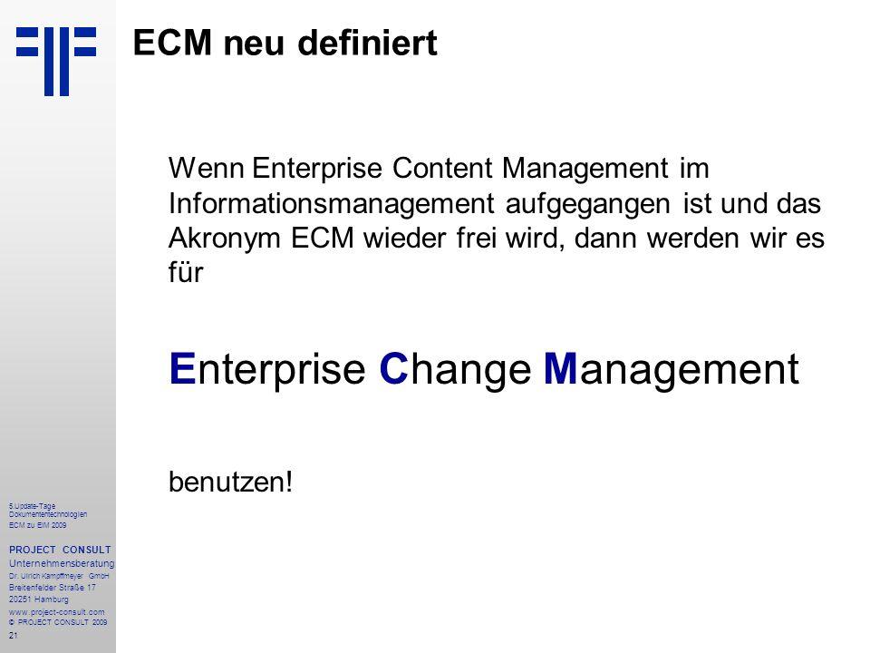 21 5.Update-Tage Dokumententechnologien ECM zu EIM 2009 PROJECT CONSULT Unternehmensberatung Dr.