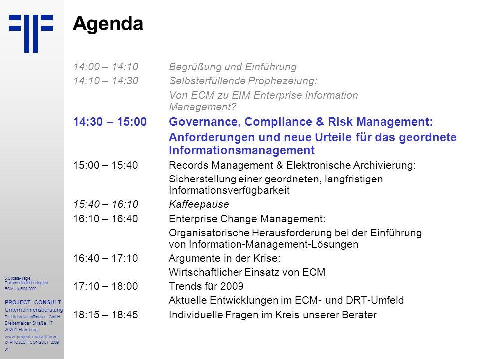 22 5.Update-Tage Dokumententechnologien ECM zu EIM 2009 PROJECT CONSULT Unternehmensberatung Dr.