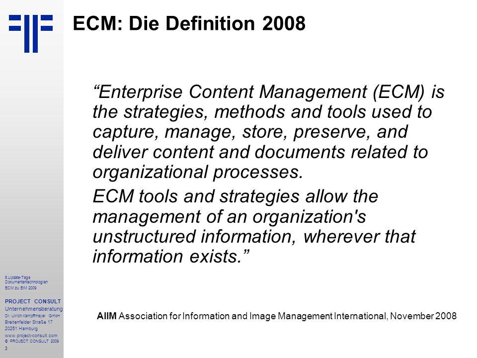 3 5.Update-Tage Dokumententechnologien ECM zu EIM 2009 PROJECT CONSULT Unternehmensberatung Dr.