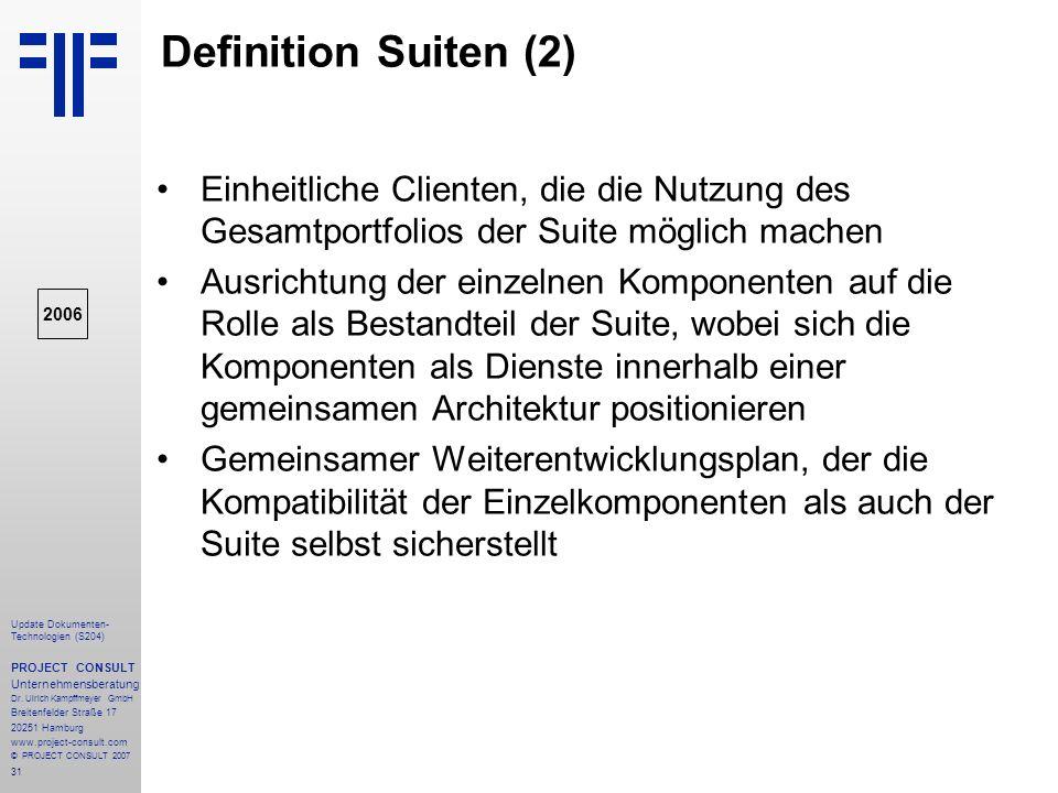 31 Update Dokumenten- Technologien (S204) PROJECT CONSULT Unternehmensberatung Dr. Ulrich Kampffmeyer GmbH Breitenfelder Straße 17 20251 Hamburg www.p