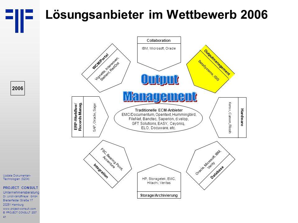 41 Update Dokumenten- Technologien (S204) PROJECT CONSULT Unternehmensberatung Dr. Ulrich Kampffmeyer GmbH Breitenfelder Straße 17 20251 Hamburg www.p
