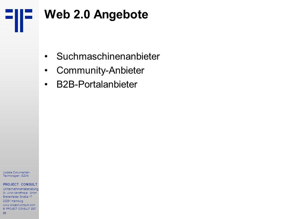 66 Update Dokumenten- Technologien (S204) PROJECT CONSULT Unternehmensberatung Dr. Ulrich Kampffmeyer GmbH Breitenfelder Straße 17 20251 Hamburg www.p