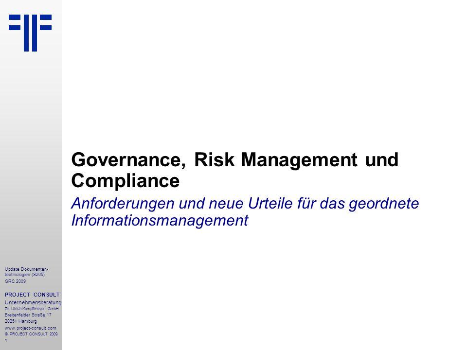 1 Update Dokumenten- technologien (S205) GRC 2009 PROJECT CONSULT Unternehmensberatung Dr. Ulrich Kampffmeyer GmbH Breitenfelder Straße 17 20251 Hambu