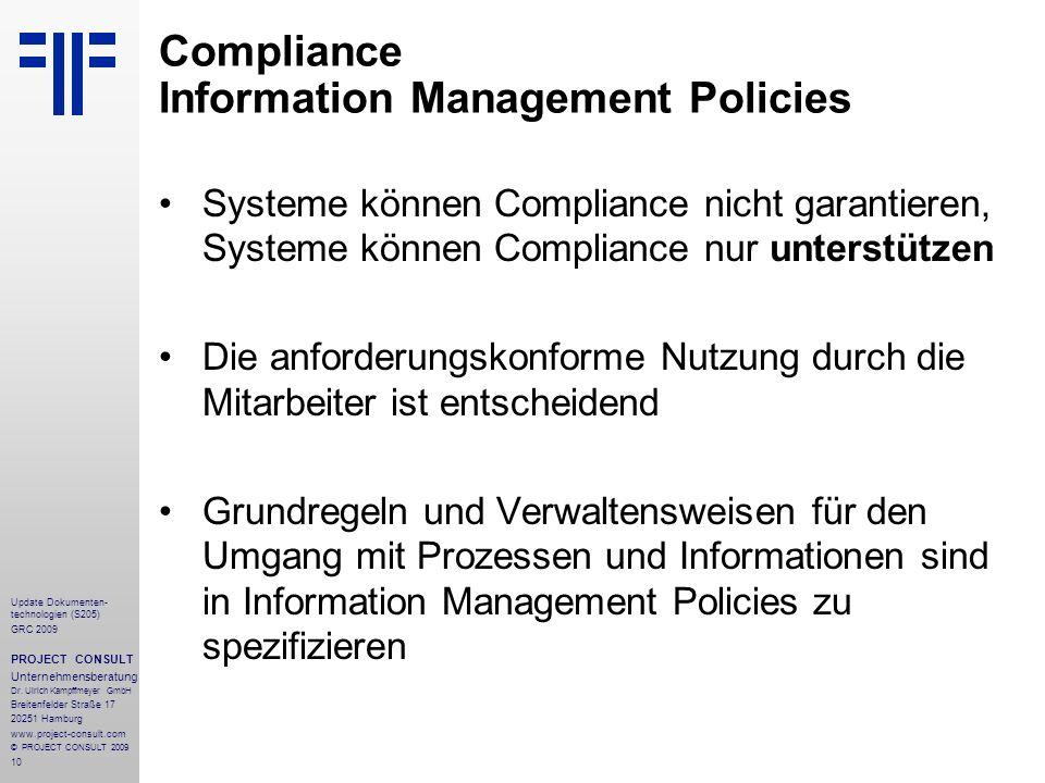 10 Update Dokumenten- technologien (S205) GRC 2009 PROJECT CONSULT Unternehmensberatung Dr. Ulrich Kampffmeyer GmbH Breitenfelder Straße 17 20251 Hamb
