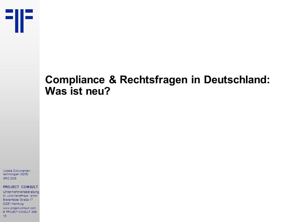 15 Update Dokumenten- technologien (S205) GRC 2009 PROJECT CONSULT Unternehmensberatung Dr. Ulrich Kampffmeyer GmbH Breitenfelder Straße 17 20251 Hamb