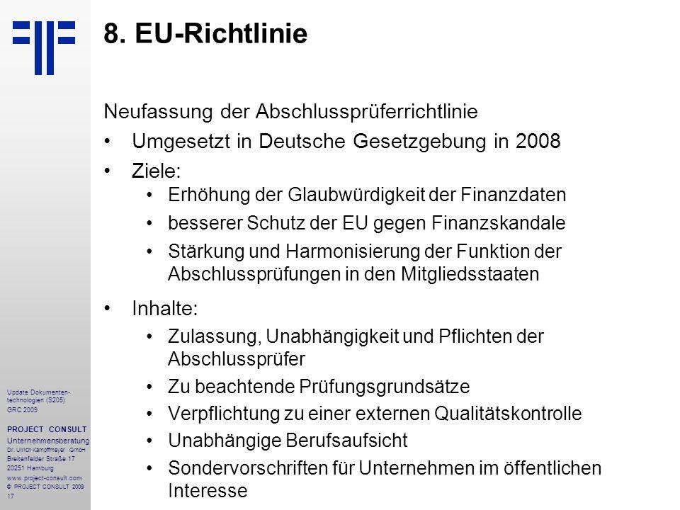 17 Update Dokumenten- technologien (S205) GRC 2009 PROJECT CONSULT Unternehmensberatung Dr. Ulrich Kampffmeyer GmbH Breitenfelder Straße 17 20251 Hamb
