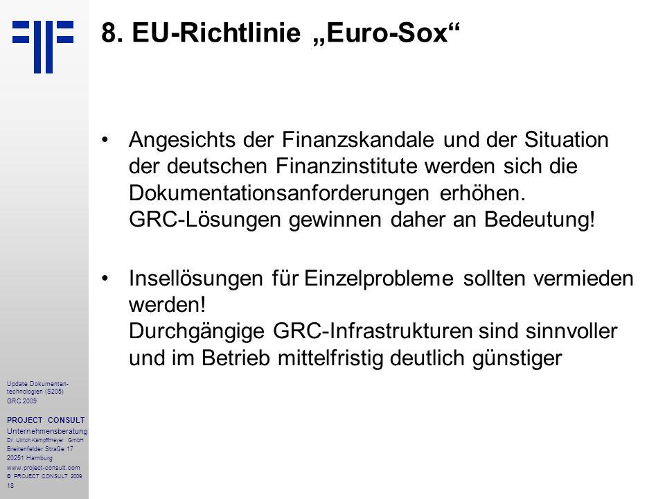 18 Update Dokumenten- technologien (S205) GRC 2009 PROJECT CONSULT Unternehmensberatung Dr. Ulrich Kampffmeyer GmbH Breitenfelder Straße 17 20251 Hamb