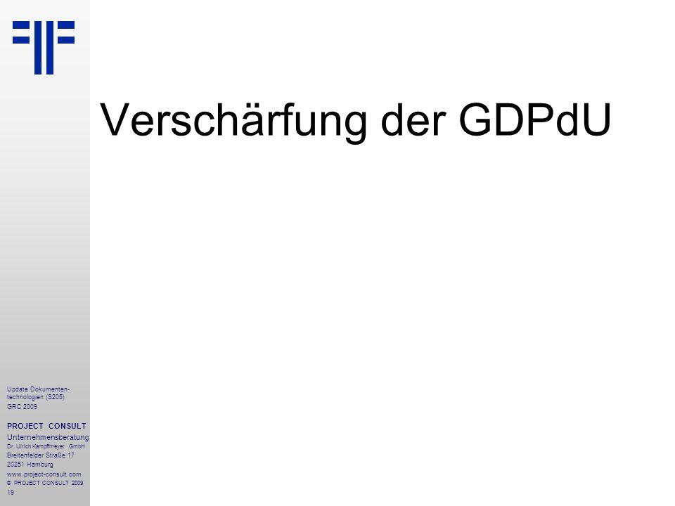 19 Update Dokumenten- technologien (S205) GRC 2009 PROJECT CONSULT Unternehmensberatung Dr. Ulrich Kampffmeyer GmbH Breitenfelder Straße 17 20251 Hamb