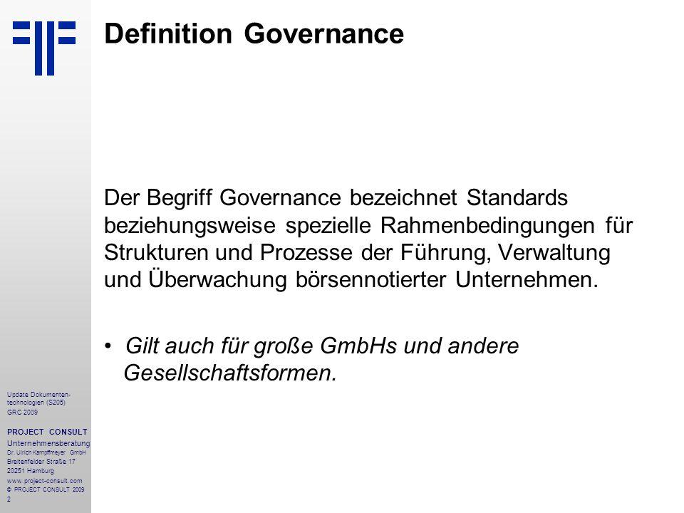 2 Update Dokumenten- technologien (S205) GRC 2009 PROJECT CONSULT Unternehmensberatung Dr. Ulrich Kampffmeyer GmbH Breitenfelder Straße 17 20251 Hambu