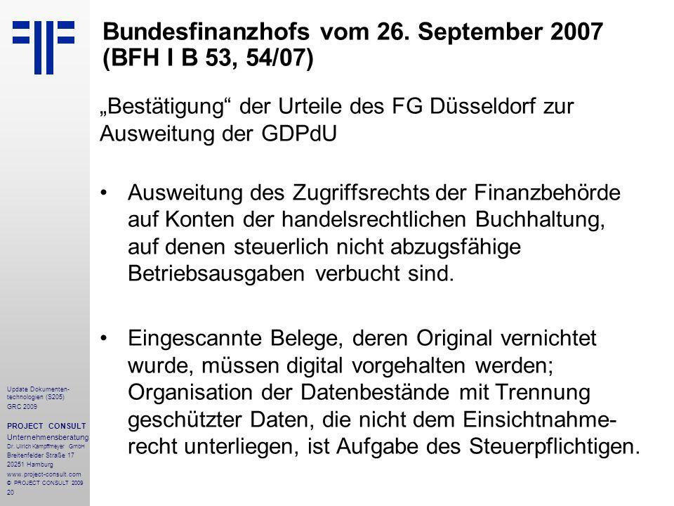20 Update Dokumenten- technologien (S205) GRC 2009 PROJECT CONSULT Unternehmensberatung Dr. Ulrich Kampffmeyer GmbH Breitenfelder Straße 17 20251 Hamb