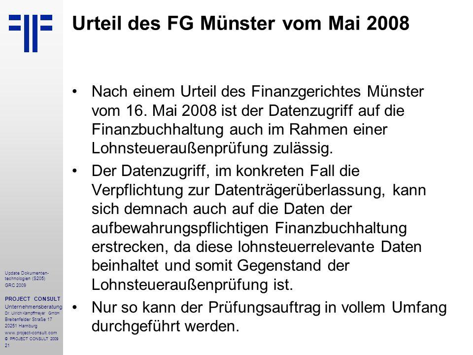 21 Update Dokumenten- technologien (S205) GRC 2009 PROJECT CONSULT Unternehmensberatung Dr. Ulrich Kampffmeyer GmbH Breitenfelder Straße 17 20251 Hamb