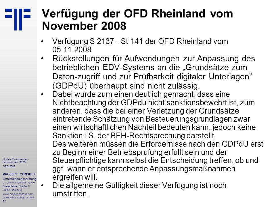 22 Update Dokumenten- technologien (S205) GRC 2009 PROJECT CONSULT Unternehmensberatung Dr. Ulrich Kampffmeyer GmbH Breitenfelder Straße 17 20251 Hamb