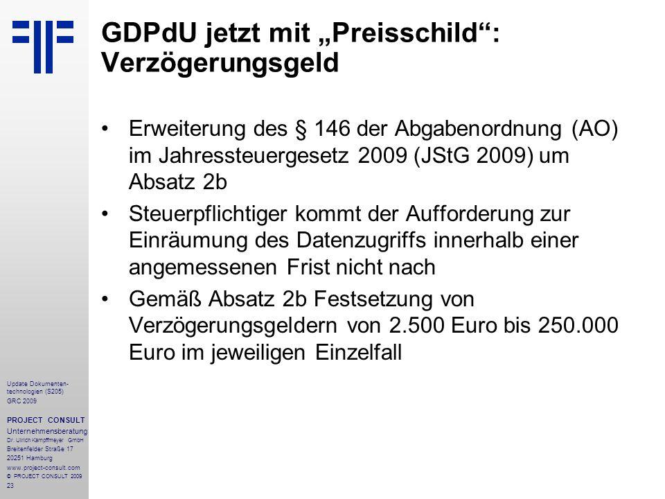 23 Update Dokumenten- technologien (S205) GRC 2009 PROJECT CONSULT Unternehmensberatung Dr. Ulrich Kampffmeyer GmbH Breitenfelder Straße 17 20251 Hamb