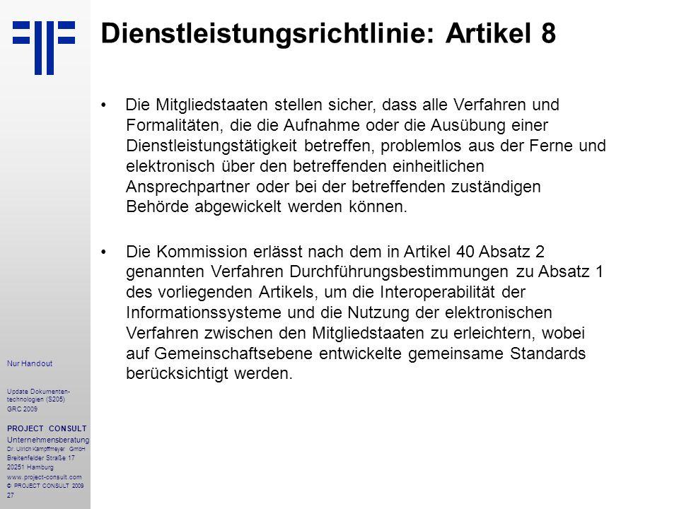 27 Update Dokumenten- technologien (S205) GRC 2009 PROJECT CONSULT Unternehmensberatung Dr. Ulrich Kampffmeyer GmbH Breitenfelder Straße 17 20251 Hamb