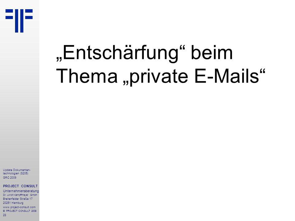 28 Update Dokumenten- technologien (S205) GRC 2009 PROJECT CONSULT Unternehmensberatung Dr. Ulrich Kampffmeyer GmbH Breitenfelder Straße 17 20251 Hamb