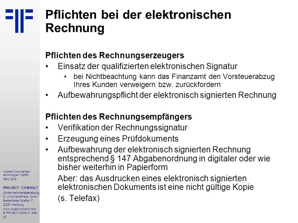 32 Update Dokumenten- technologien (S205) GRC 2009 PROJECT CONSULT Unternehmensberatung Dr. Ulrich Kampffmeyer GmbH Breitenfelder Straße 17 20251 Hamb