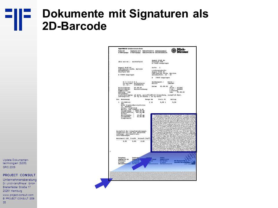 35 Update Dokumenten- technologien (S205) GRC 2009 PROJECT CONSULT Unternehmensberatung Dr. Ulrich Kampffmeyer GmbH Breitenfelder Straße 17 20251 Hamb