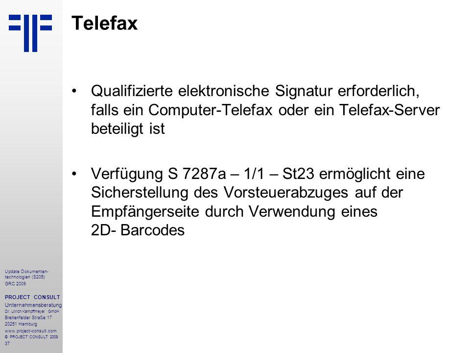 37 Update Dokumenten- technologien (S205) GRC 2009 PROJECT CONSULT Unternehmensberatung Dr. Ulrich Kampffmeyer GmbH Breitenfelder Straße 17 20251 Hamb