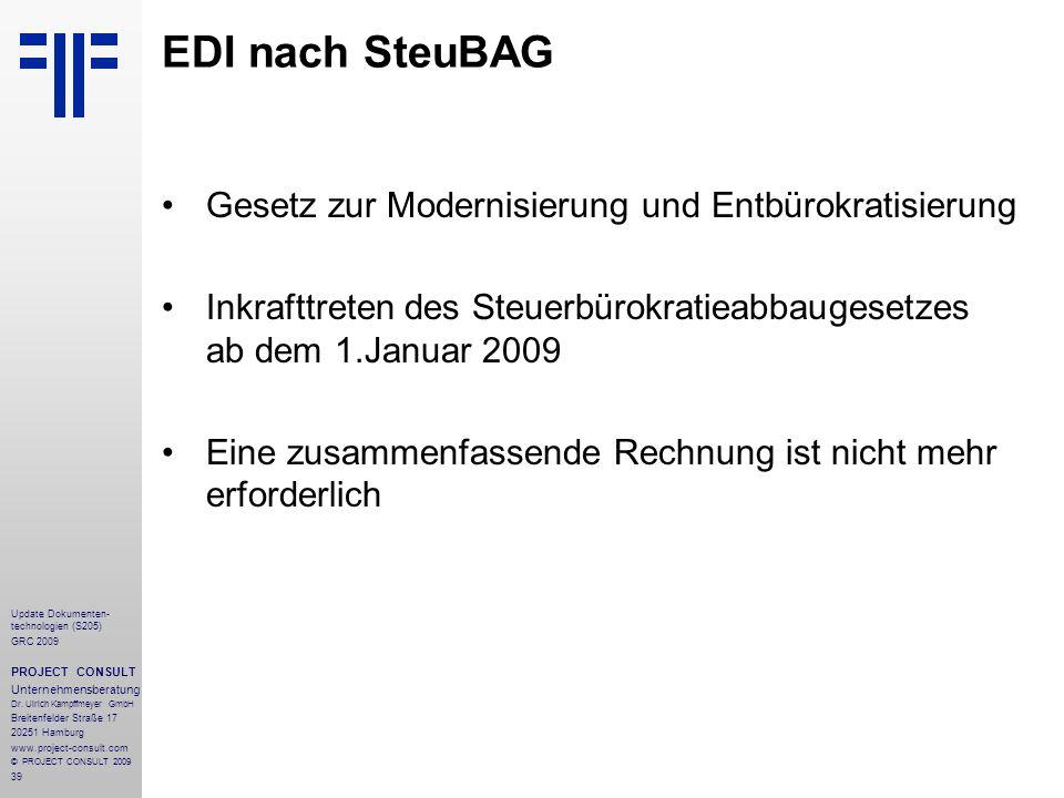 39 Update Dokumenten- technologien (S205) GRC 2009 PROJECT CONSULT Unternehmensberatung Dr. Ulrich Kampffmeyer GmbH Breitenfelder Straße 17 20251 Hamb