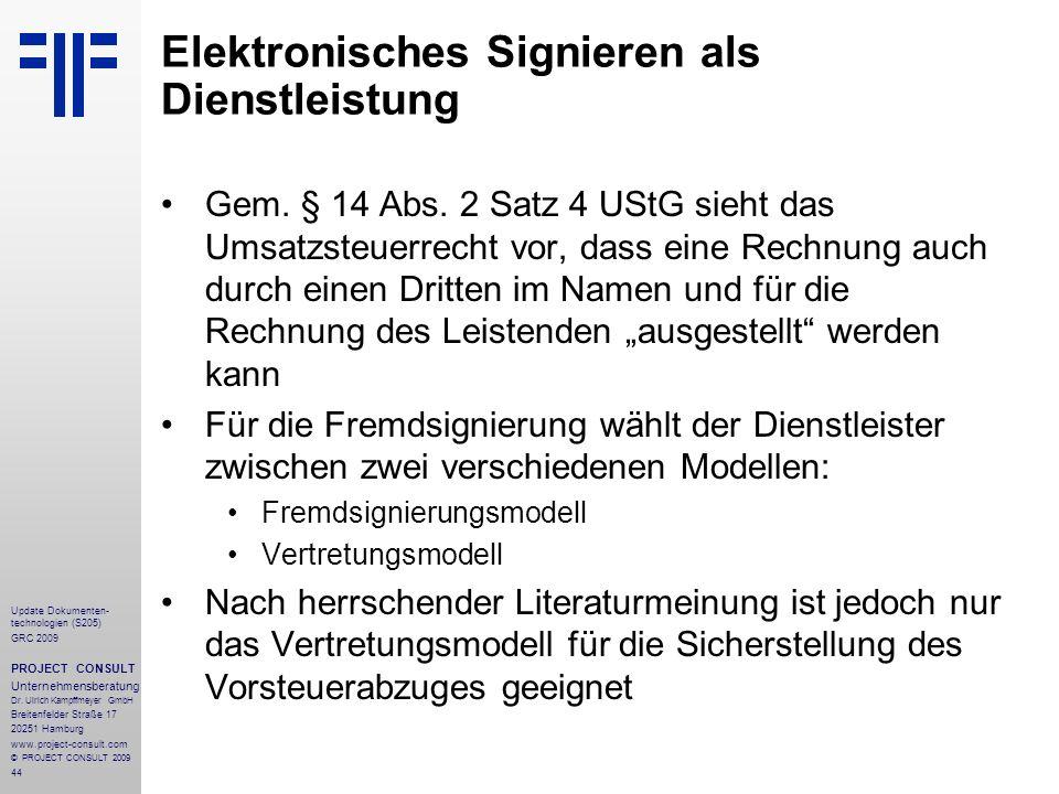 44 Update Dokumenten- technologien (S205) GRC 2009 PROJECT CONSULT Unternehmensberatung Dr. Ulrich Kampffmeyer GmbH Breitenfelder Straße 17 20251 Hamb