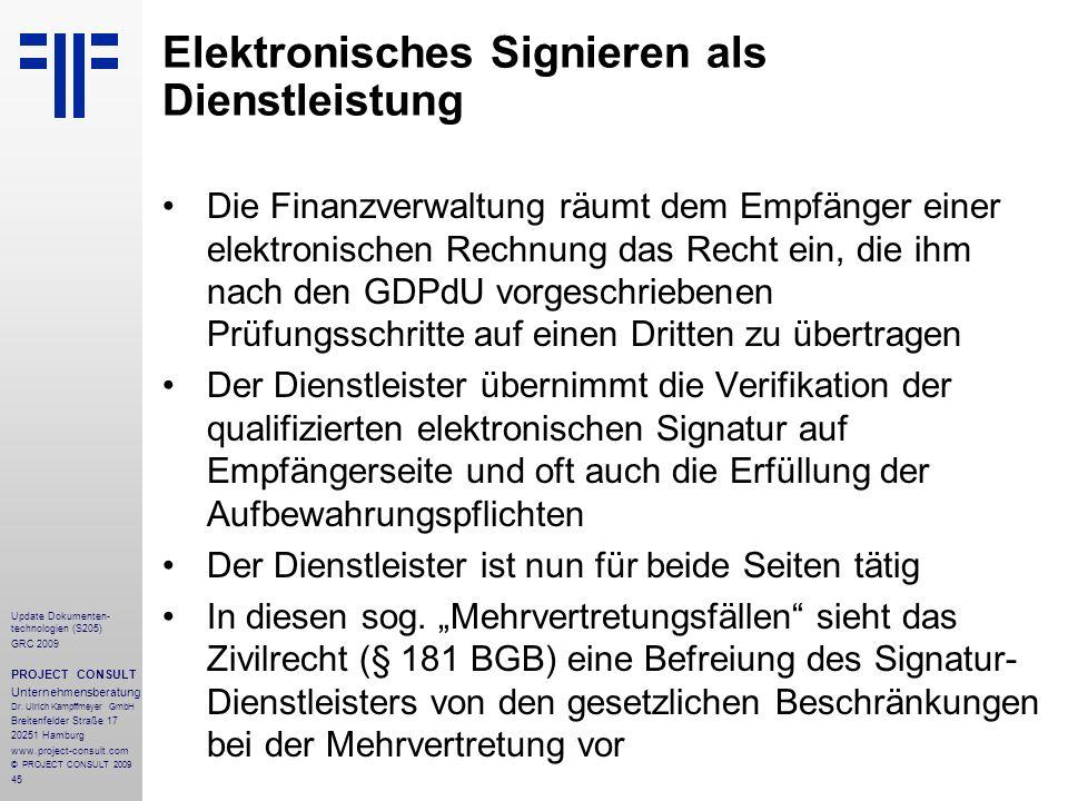 45 Update Dokumenten- technologien (S205) GRC 2009 PROJECT CONSULT Unternehmensberatung Dr. Ulrich Kampffmeyer GmbH Breitenfelder Straße 17 20251 Hamb