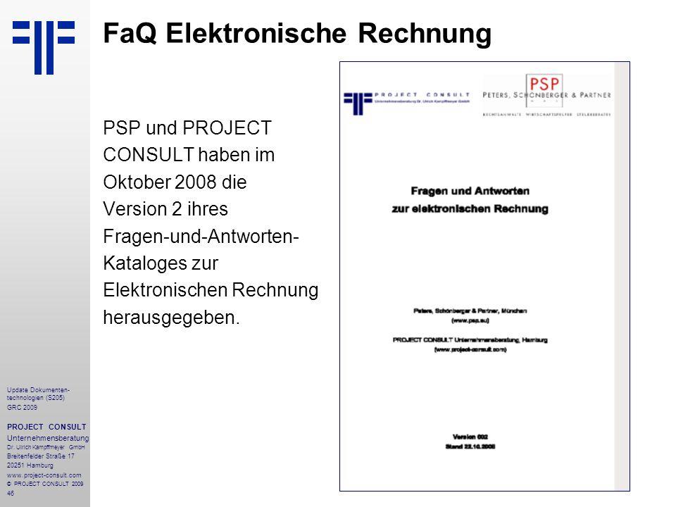 46 Update Dokumenten- technologien (S205) GRC 2009 PROJECT CONSULT Unternehmensberatung Dr. Ulrich Kampffmeyer GmbH Breitenfelder Straße 17 20251 Hamb
