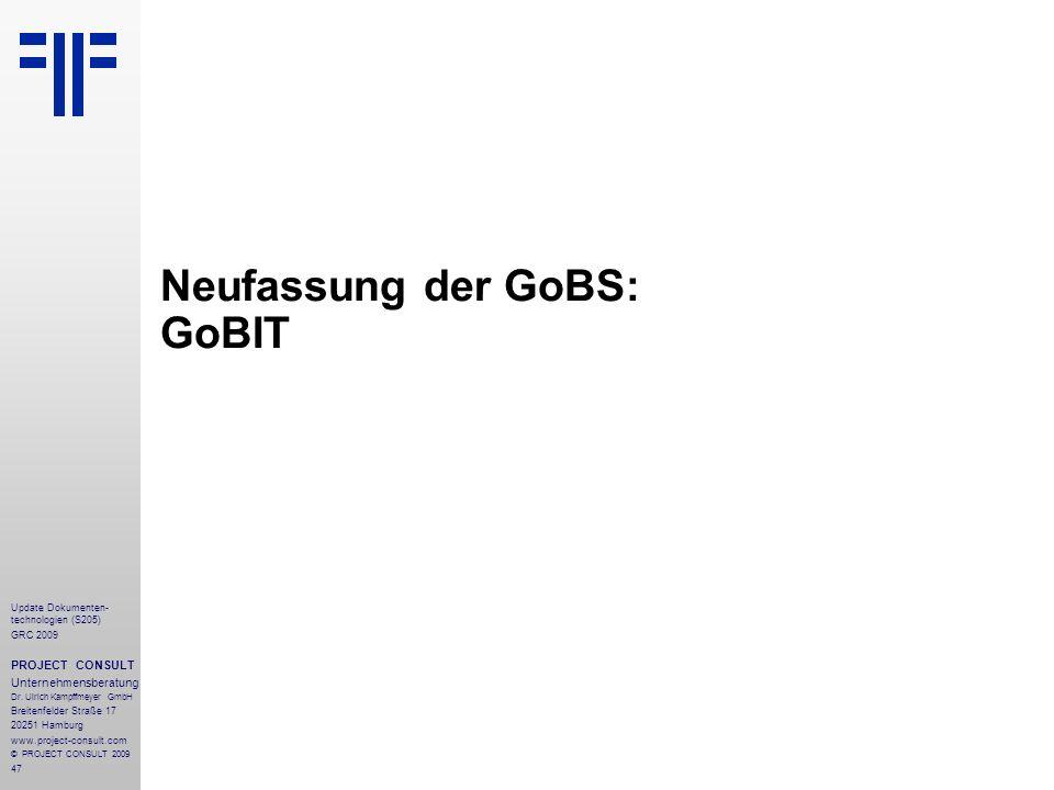 47 Update Dokumenten- technologien (S205) GRC 2009 PROJECT CONSULT Unternehmensberatung Dr. Ulrich Kampffmeyer GmbH Breitenfelder Straße 17 20251 Hamb