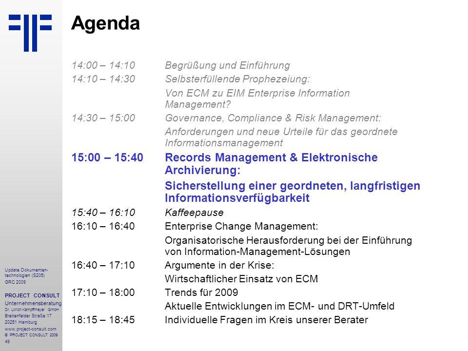 49 Update Dokumenten- technologien (S205) GRC 2009 PROJECT CONSULT Unternehmensberatung Dr. Ulrich Kampffmeyer GmbH Breitenfelder Straße 17 20251 Hamb