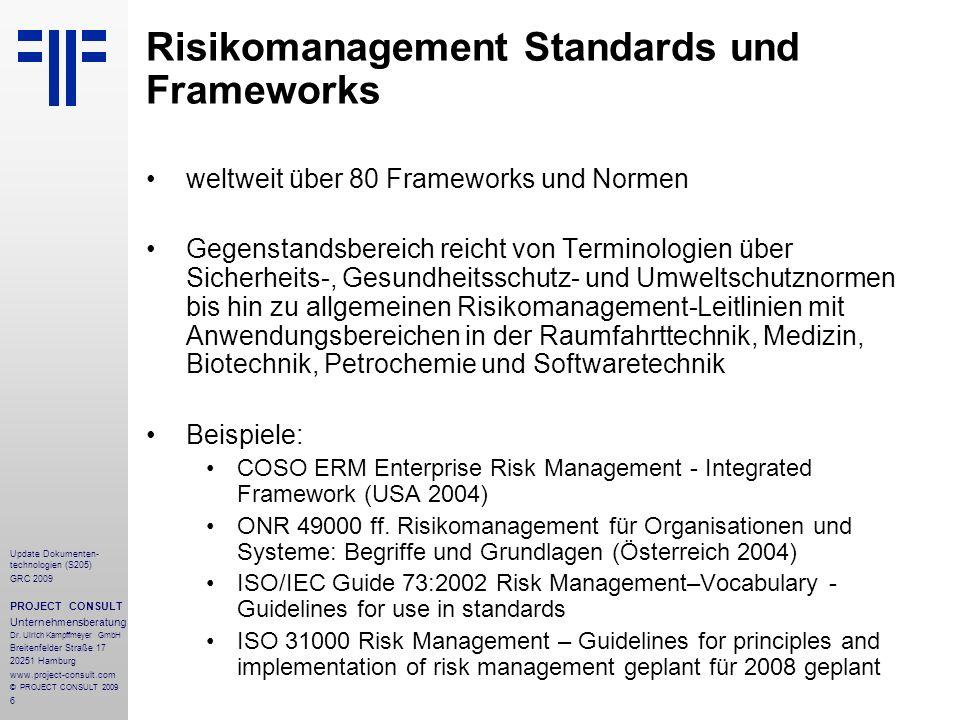 6 Update Dokumenten- technologien (S205) GRC 2009 PROJECT CONSULT Unternehmensberatung Dr. Ulrich Kampffmeyer GmbH Breitenfelder Straße 17 20251 Hambu