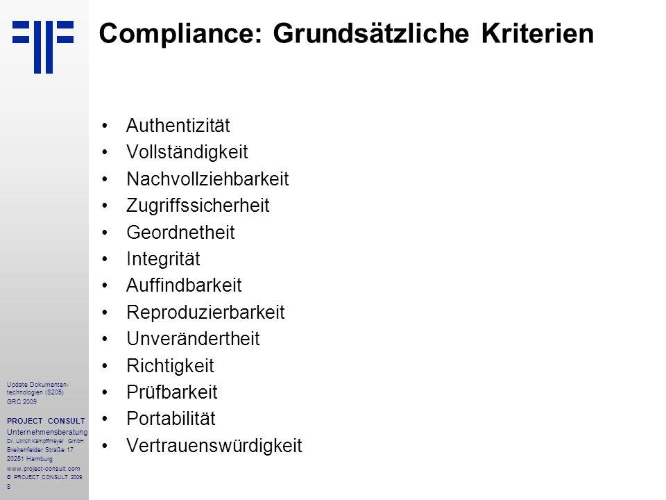 8 Update Dokumenten- technologien (S205) GRC 2009 PROJECT CONSULT Unternehmensberatung Dr. Ulrich Kampffmeyer GmbH Breitenfelder Straße 17 20251 Hambu