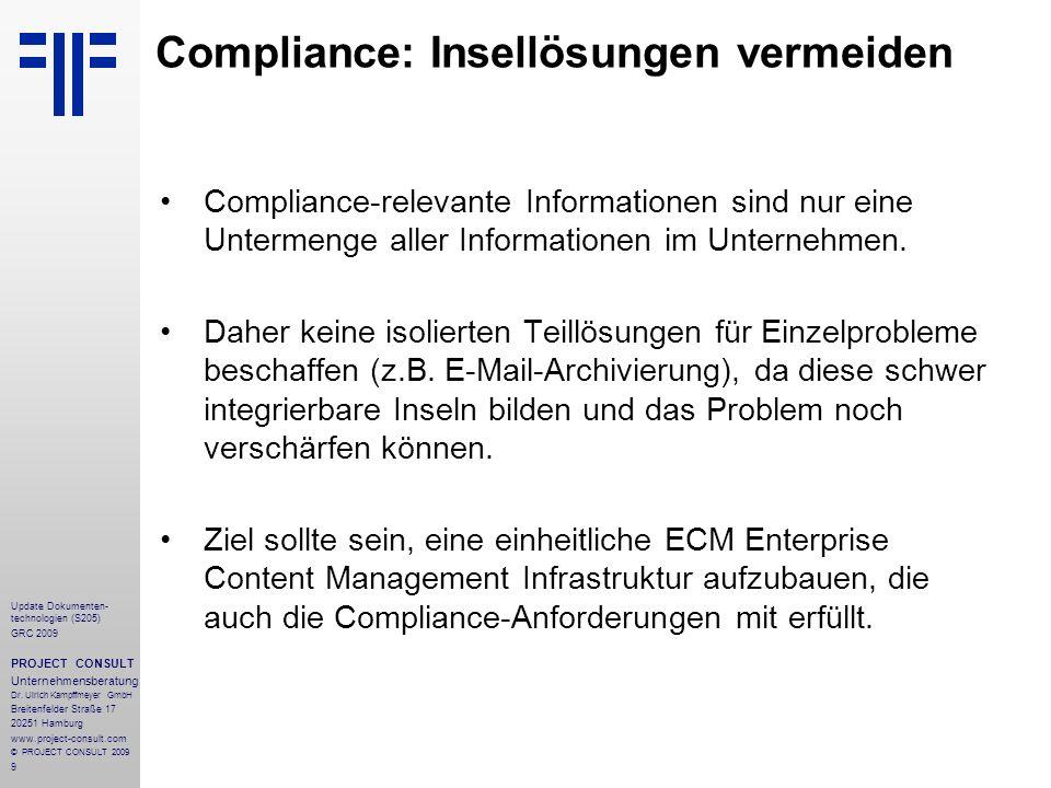 9 Update Dokumenten- technologien (S205) GRC 2009 PROJECT CONSULT Unternehmensberatung Dr. Ulrich Kampffmeyer GmbH Breitenfelder Straße 17 20251 Hambu