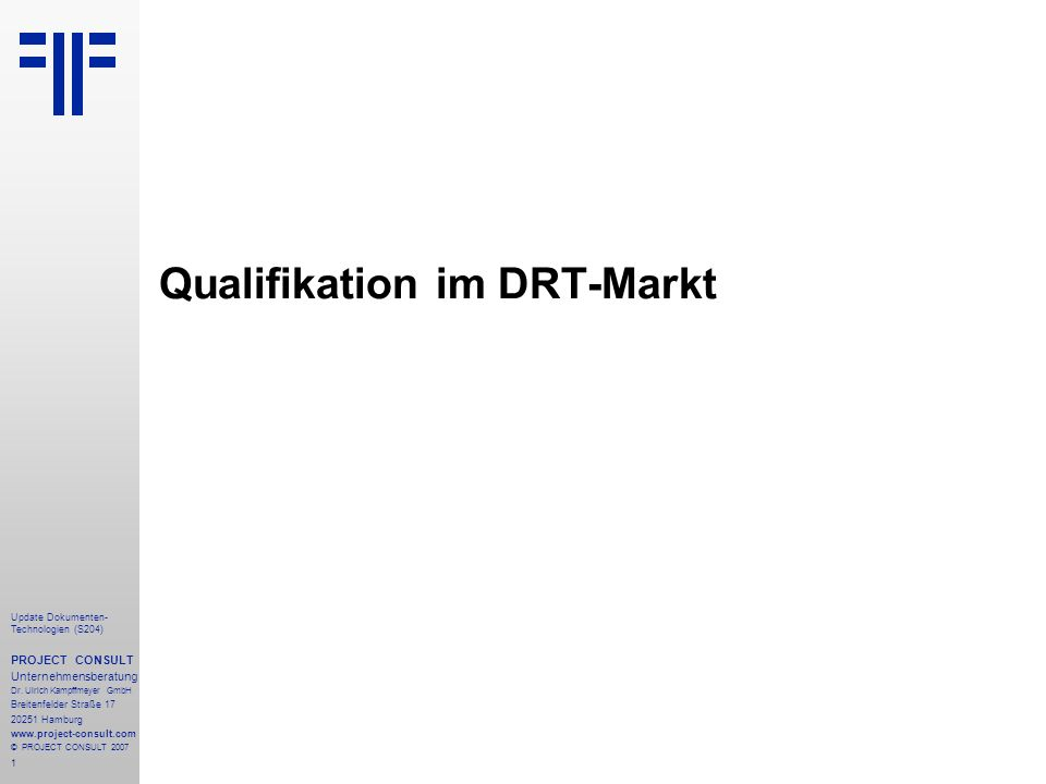 1 Update Dokumenten- Technologien (S204) PROJECT CONSULT Unternehmensberatung Dr.