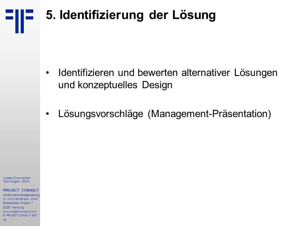 18 Update Dokumenten- Technologien (S204) PROJECT CONSULT Unternehmensberatung Dr.