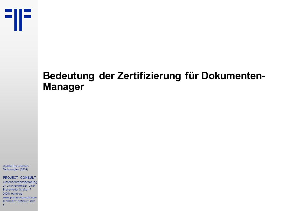 3 Update Dokumenten- Technologien (S204) PROJECT CONSULT Unternehmensberatung Dr.