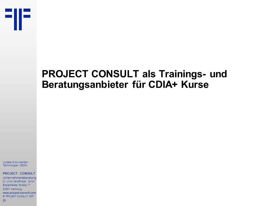 25 Update Dokumenten- Technologien (S204) PROJECT CONSULT Unternehmensberatung Dr.