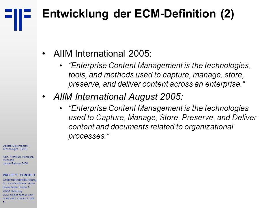 21 Update Dokumenten- Technologien (S204) Köln, Frankfurt, Hamburg, München Januar/Februar 2006 PROJECT CONSULT Unternehmensberatung Dr. Ulrich Kampff