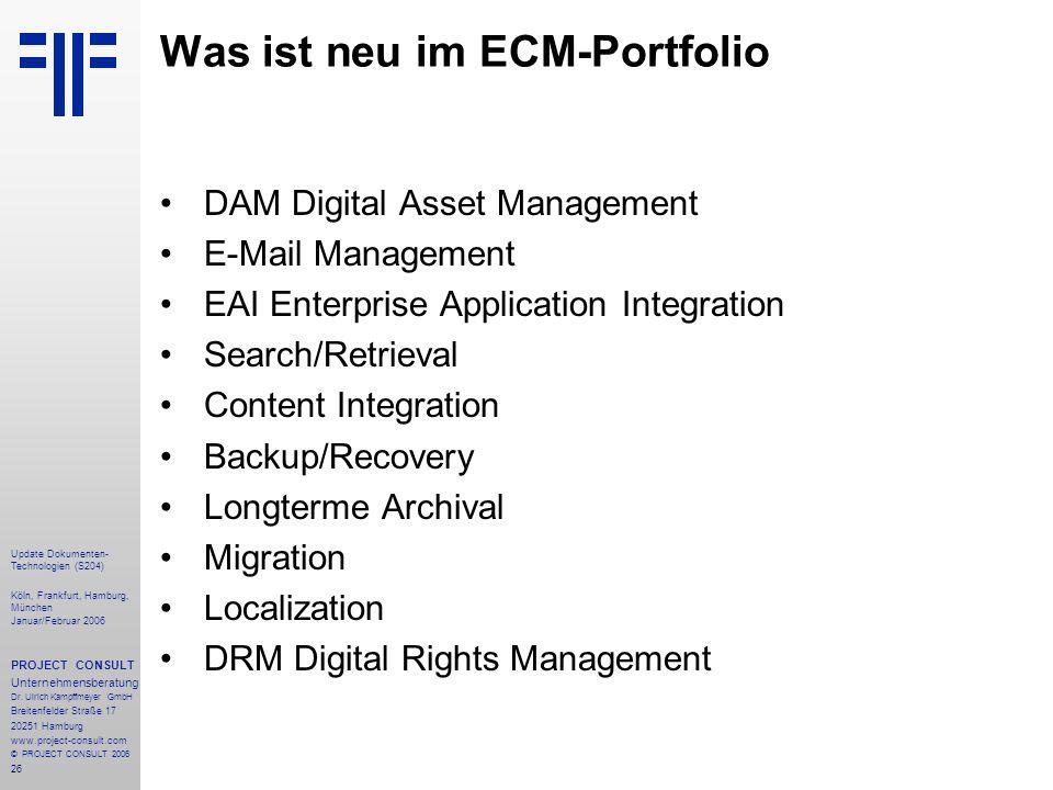 26 Update Dokumenten- Technologien (S204) Köln, Frankfurt, Hamburg, München Januar/Februar 2006 PROJECT CONSULT Unternehmensberatung Dr. Ulrich Kampff