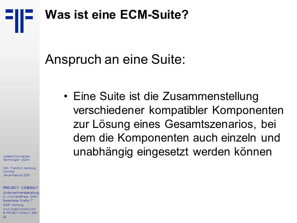 29 Update Dokumenten- Technologien (S204) Köln, Frankfurt, Hamburg, München Januar/Februar 2006 PROJECT CONSULT Unternehmensberatung Dr. Ulrich Kampff
