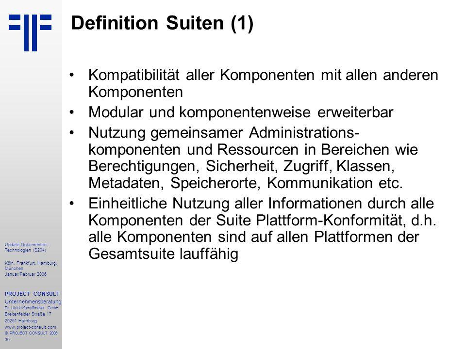 30 Update Dokumenten- Technologien (S204) Köln, Frankfurt, Hamburg, München Januar/Februar 2006 PROJECT CONSULT Unternehmensberatung Dr. Ulrich Kampff