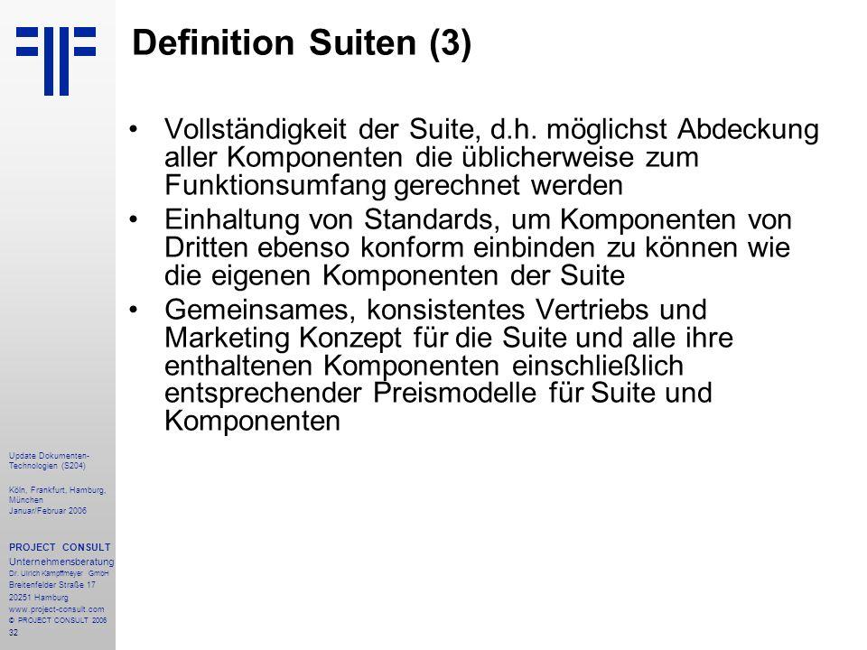 32 Update Dokumenten- Technologien (S204) Köln, Frankfurt, Hamburg, München Januar/Februar 2006 PROJECT CONSULT Unternehmensberatung Dr. Ulrich Kampff