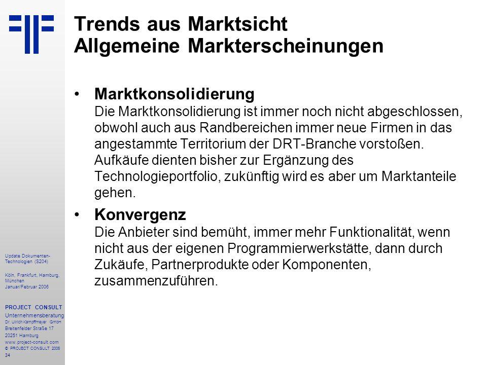 34 Update Dokumenten- Technologien (S204) Köln, Frankfurt, Hamburg, München Januar/Februar 2006 PROJECT CONSULT Unternehmensberatung Dr. Ulrich Kampff