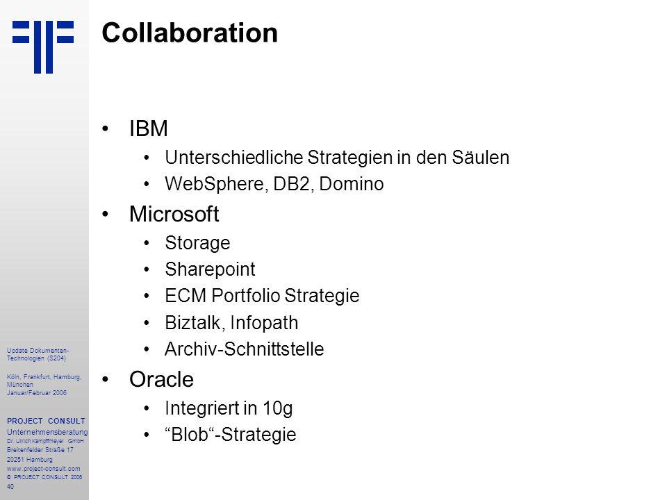 40 Update Dokumenten- Technologien (S204) Köln, Frankfurt, Hamburg, München Januar/Februar 2006 PROJECT CONSULT Unternehmensberatung Dr. Ulrich Kampff