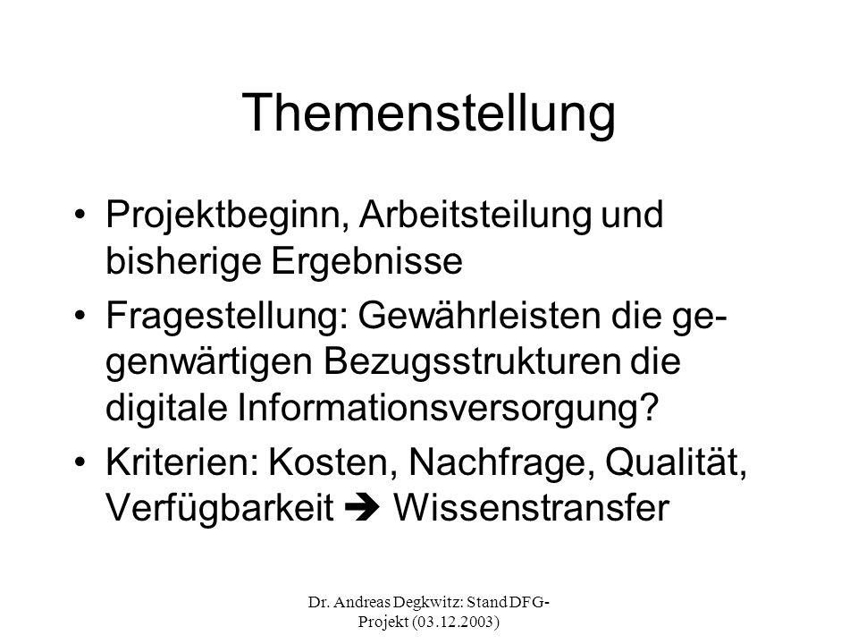 Dr. Andreas Degkwitz: Stand DFG- Projekt (03.12.2003) Themenstellung Projektbeginn, Arbeitsteilung und bisherige Ergebnisse Fragestellung: Gewährleist